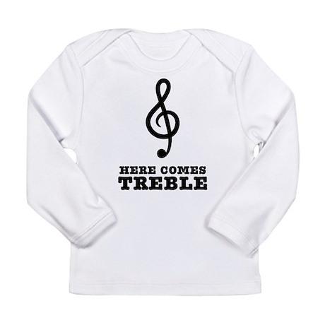 Here Comes Treble Long Sleeve Infant T-Shirt