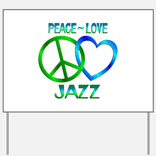 Peace Love Jazz Yard Sign