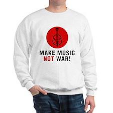 Make Music Not War! Sweatshirt