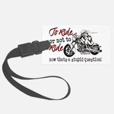 To Ride or Not to Ride Luggage Tag
