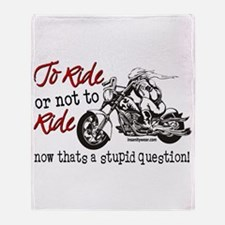 To Ride or Not to Ride Throw Blanket