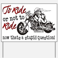 To Ride or Not to Ride Yard Sign