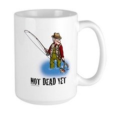 NOT DEAD YET fly fishing Mug