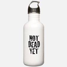 NOT DEAD YET stacked Water Bottle