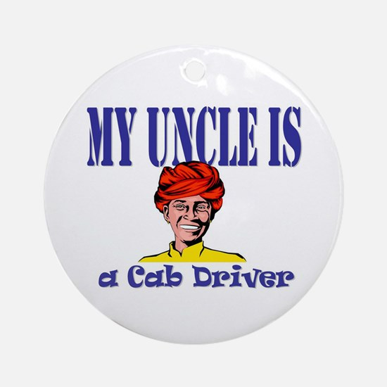 My Uncle is a Cab Driver Ornament (Round)