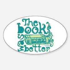 The Book Was Better Sticker (Oval)