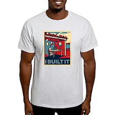 i built it T-Shirt