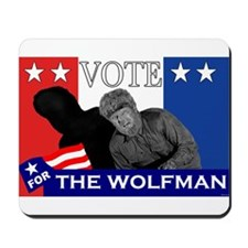 Vote for the Wolfman! Mousepad
