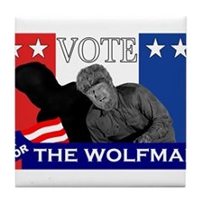 Vote for the Wolfman! Tile Coaster