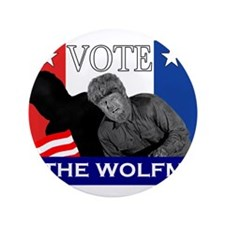 "Vote for the Wolfman! 3.5"" Button"