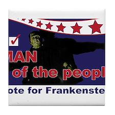 Frankenstein - Man of the people! Tile Coaster