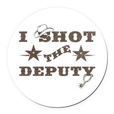 I Shot the Deputy Round Car Magnet