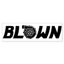 Blown Bumper Sticker