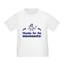 Thanks for the MAMMARIES! baby/Toddler Tee