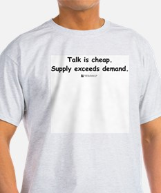 Talk is cheap - T-Shirt T-Shirt
