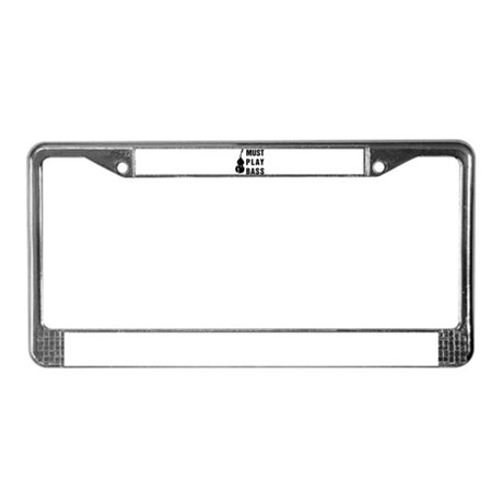 Must Play Bass License Plate Frame