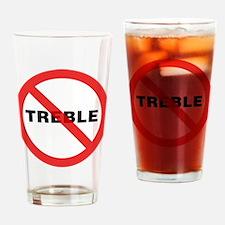 No Treble Drinking Glass