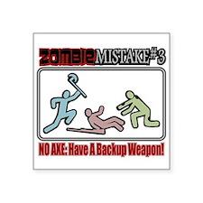 "Zombie Mistake Axe Square Sticker 3"" x 3"""