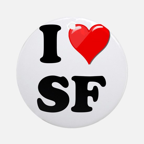 I Heart Love SF San Francisco.png Ornament (Round)