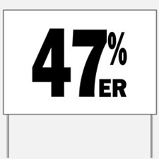 47 Percent-er Yard Sign