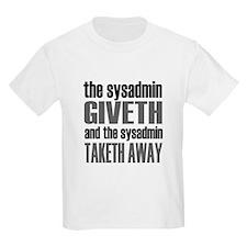 The Sysadmin Giveth Kids T-Shirt