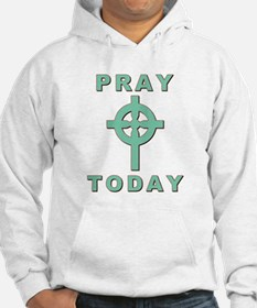 Pray Today Hoodie