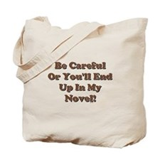 Be Careful... Tote Bag