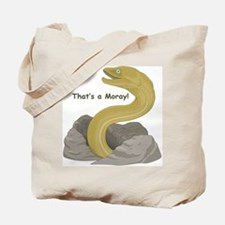 That's a Moray! Tote Bag