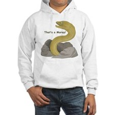 That's a Moray! Hoodie