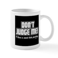 dont judge me Small Mug