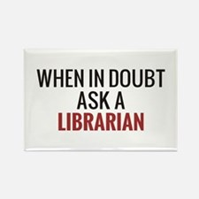 When in Doubt Ask A Librarian Rectangle Magnet