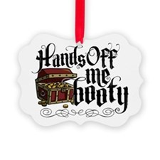 Hands Off Me Booty Ornament