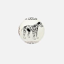 HIA Its A Dogs Life design Mini Button