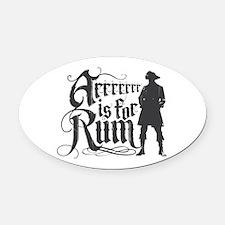 Arrrrrrr is for Rum Oval Car Magnet