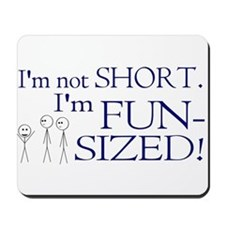 I'm not short I'm fun-sized Mousepad