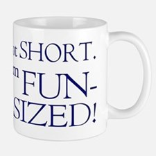 I'm not short I'm fun-sized Small Small Mug