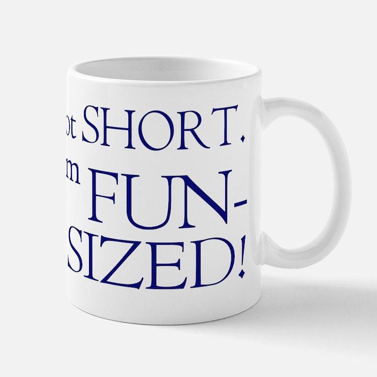 I'm not short I'm fun-sized Small Small Mug