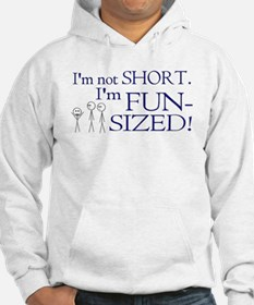 I'm not short I'm fun-sized Hoodie