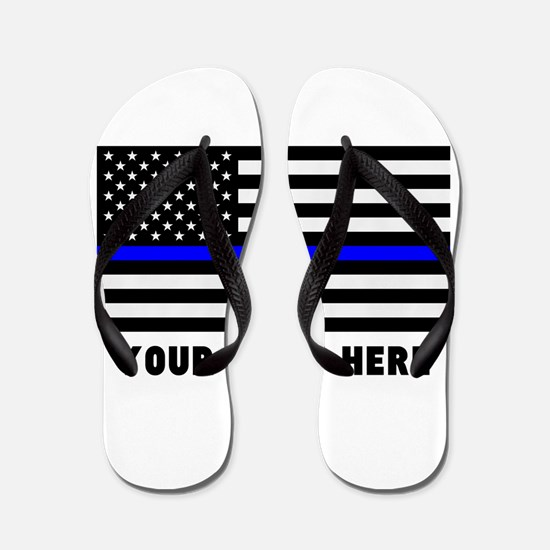 Thin Blue Line Flag Flip Flops