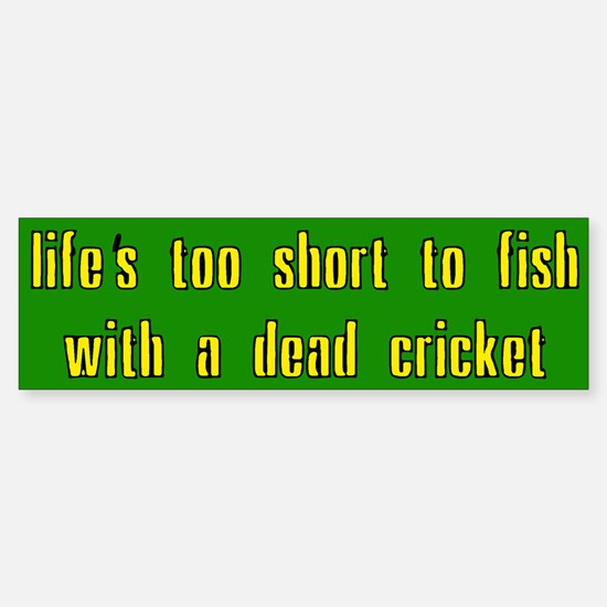 Life is too short Sticker (Bumper)