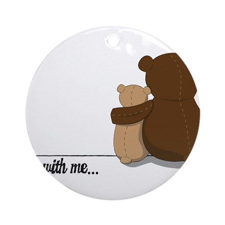 Bear with me Ornament (Round)