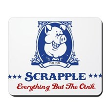 Scrapple - Everything But The Oink Mousepad