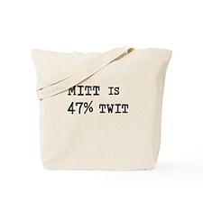 MITT IS 47% TWIT Tote Bag