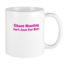 Ghost Hunting Isnt just for boys Mug