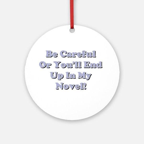Be Careful... Ornament (Round)