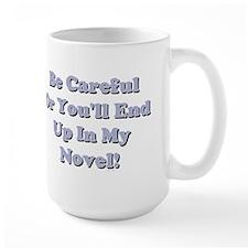 Be Careful... Mug