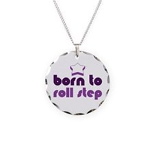 Born to Roll Step Necklace Circle Charm