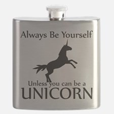 Always Be Yourself Unless You Can Be A Unicorn Fla