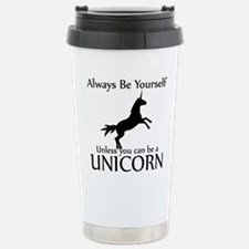 Always Be Yourself Unless You Can Be A Unicorn Cer