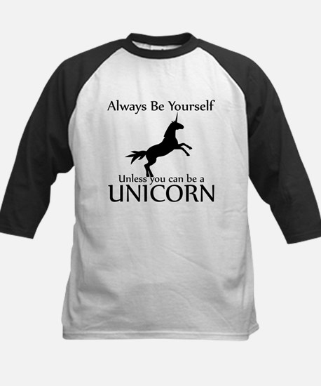 Always Be Yourself Unless You Can Be A Unicorn Kid